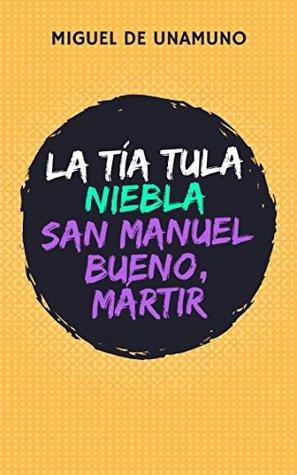 La tía Tula / Niebla / San Manuel Bueno, Mártir
