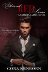 Blurred Red Lines (A Carrera Cartel Novel, #1)