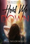 Hold Me Down (Carolina Girls, #1)