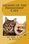 Legend of the Friendship Cats: The Story Cats Love to Tell