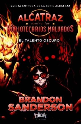 El talento oscuro (Alcatraz contra los bibliotecarios malvados, #5)