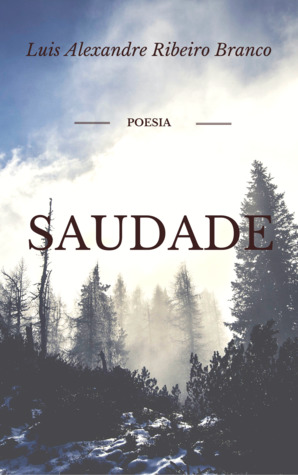 Saudade by Luis Alexandre Ribeiro Branco