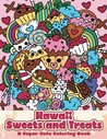 Kawaii Sweets and Treats: A Super Cute Coloring Book: Volume 7 (Kawaii, Manga and Anime Coloring Books for Adults, Teens and Tweens)