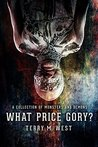 What Price Gory?