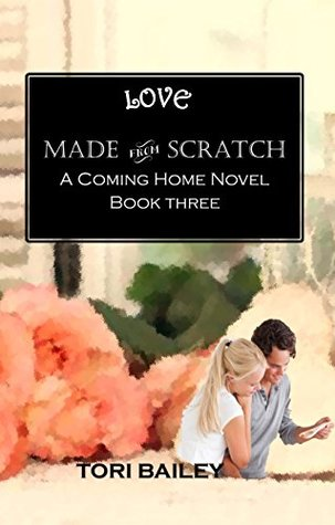 love-made-from-scratch-a-coming-home-novel
