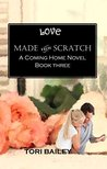 Love Made From Scratch: A Coming Home Novel