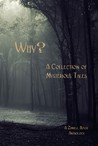 Why? A Collection of Mysterious Tales