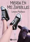 Mierda en mis zapatillas by Lorena Pacheco