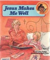 Jesus Makes Me Well