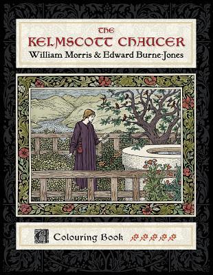 The Kelmscott Chaucer: William Morris and Edward Burne-Jones, Coloring Book