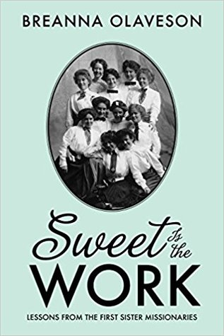 Sweet is the Work by Breanna Olaveson