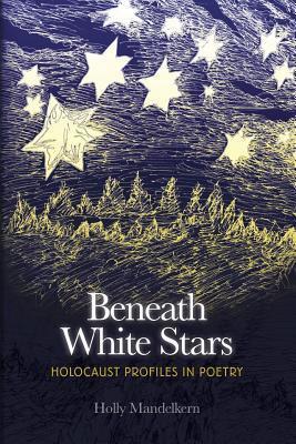 beneath-white-stars-holocaust-profiles-in-poetry