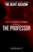 The Professor (The Silent A...