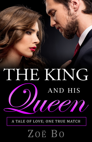 THE KING AND HIS QUEEN: A Tale Of Love; One True Match