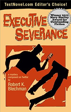 Executive Severance: The Twitstery Twilogy, Book 1