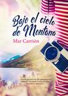 Bajo El Cielo de Montana by Mar Carrión
