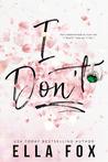 I Don't (Enamorado, #1)