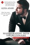 Masquerading with the Billionaire by Alexia Adams