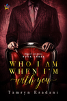 Who I Am When I'm With You (Daniel and Ryan, #3)