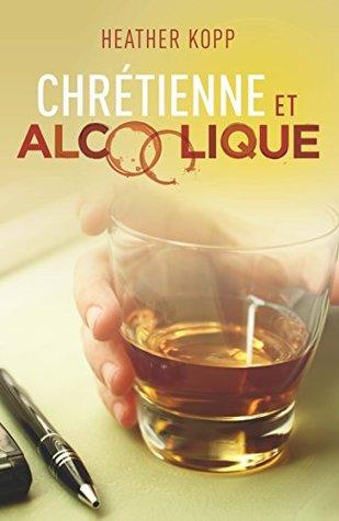 Chréthienne et Alcoolique