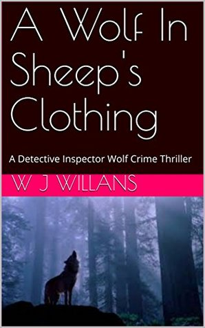 A Wolf In Sheep's Clothing (Detective Inspector Wolf #1)