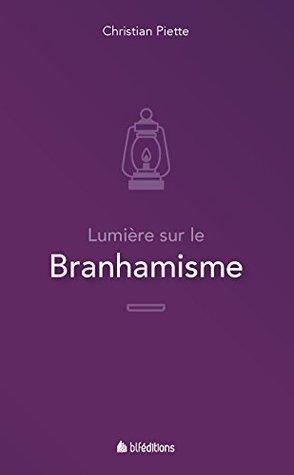 Lumière sur le branhamisme by Christian Piette