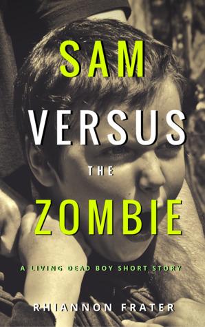 Sam versus the Zombie (The Living Dead Boy #2.5)