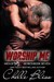 Worship Me by Chelle Bliss