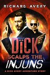Dick Scalps the Injuns (The Dick Avery Adventure Series Book 1)