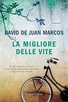La migliore delle vite by David De Juan Marcos