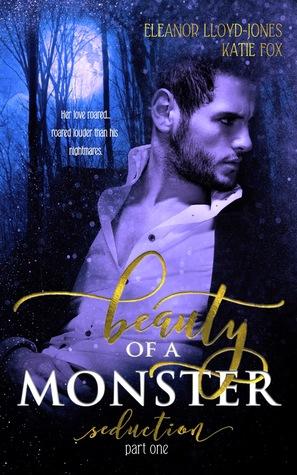 Beauty Of A Monster by Eleanor Lloyd-Jones