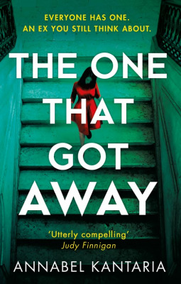 Fiction That Makes You Think About >> The One That Got Away By Annabel Kantaria