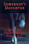 Somebody's Daughter: Inside The Halifax/Toronto Pimping Ring