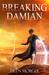 Breaking Damian (The Fallen Emperor, #1)