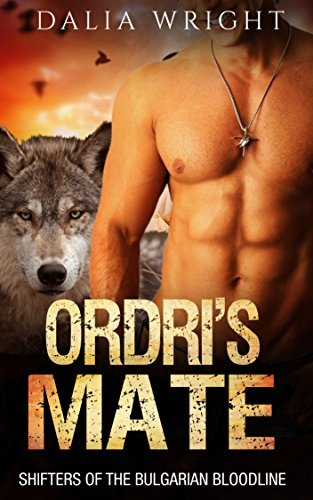 Ordri's Mate (Shifters of the Bulgarian Bloodline #7)