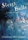 Sleigh Bells by Chanacee Ruth-Killgore