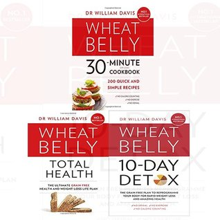 Wheat Belly 30-Minute (or Less!) Cookbook / Wheat Belly Total Health / Wheat Belly 10-Day Detox