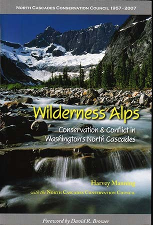 Wilderness Alps: Conservation And Conflict In Washington's North Cascades