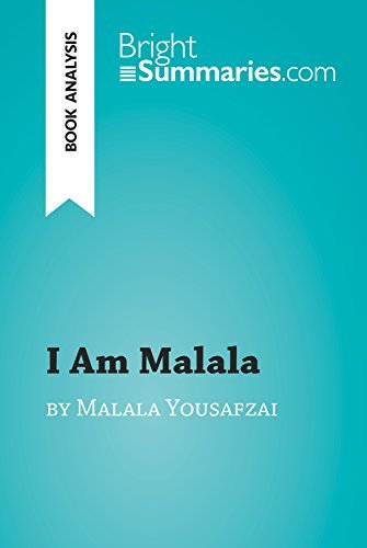 I Am Malala: The Girl Who Stood Up for Education and Was Shot by the Taliban by Malala Yousafzai (Book Analysis): Detailed Summary, Analysis and Reading Guide (BrightSummaries.com)
