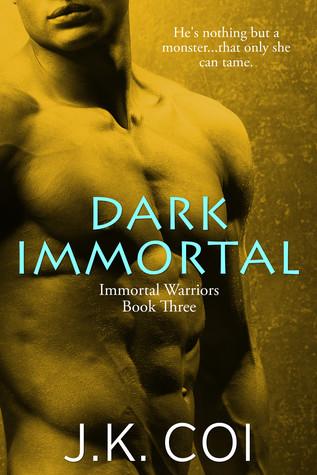 Dark Immortal (Immortal Warriors, #3)