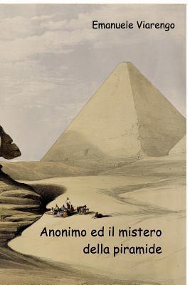 Anonimo ed il mistero della piramide