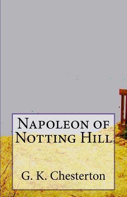 Napoleon of Notting Hill: A Novella