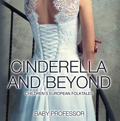 Cinderella and Beyond - Children's European Folktales