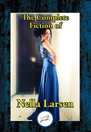 Ebook The Complete Fiction of Nella Larsen by Nella Larsen PDF!