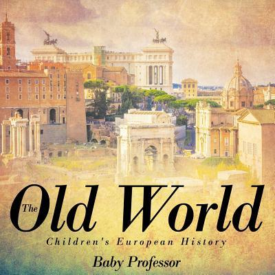 The Old World Children's European History