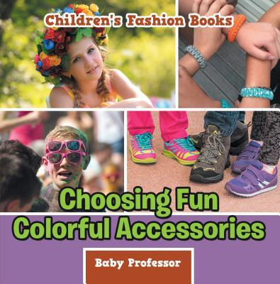 Choosing Fun Colorful Accessories - Children's Fashion Books