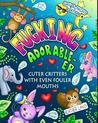 Fucking Adorable-Er: Cuter Critters with Even Fouler Mouths
