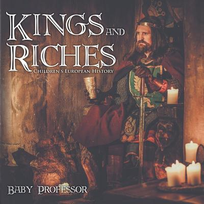 Kings and Riches Children's European History