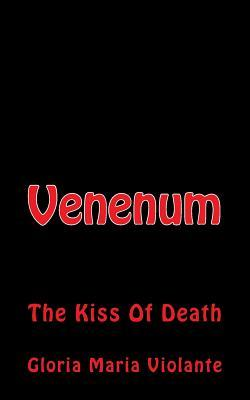 Venenum: The Kiss of Death