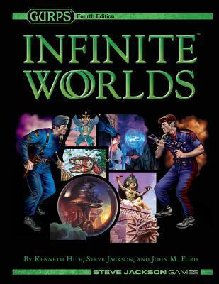 Gurps Infinite Worlds por Kenneth Hite, Steve Jackson, John M Ford